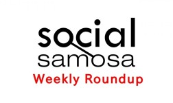 social samosa weekly round up