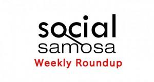 social samosa weekly roundup, Social Samosa, Weekly Roundup