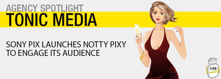 Tonic Media- Sony Pix Launches Notty Pixy
