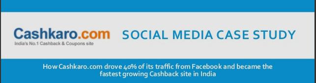 Social Media Case Study Cashkaro.com