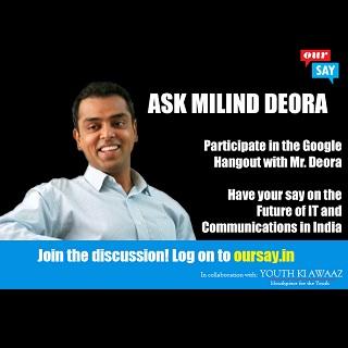 Milind Deora Google Plus Hangout