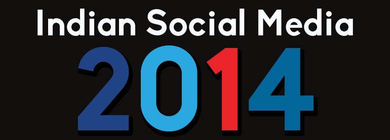 Indian Social Media 2014