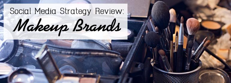 Social Media Strategy of Makeup Brands