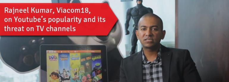 Rajneel Kumar, Viacom18, on Youtube's Popularity and Its Threat on TV channels