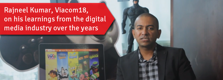 Rajneel Kumar, Viacom18, on his Learnings From the Digital Media Industry Over The Years