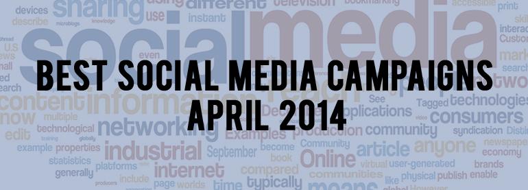 Social Media Campaigns April 2014