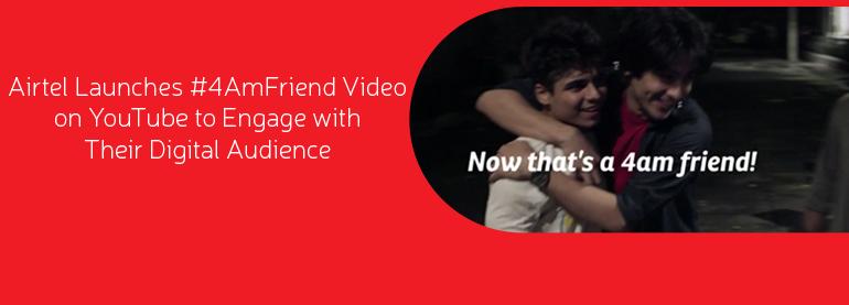 Airtel #4amfriend on youtube