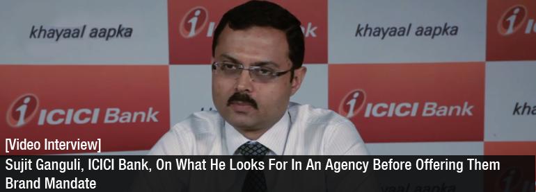 Sujit Ganguli on agency before offering them brand mandate