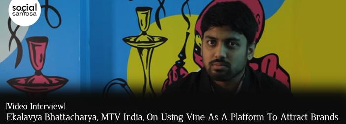 Ekalavya on using Vine as a platform to attract brands