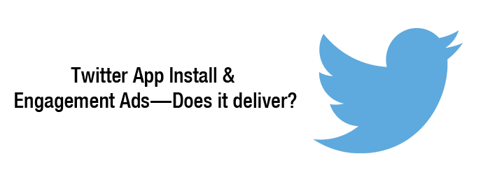 Twitter App Install & Engagement Ads — Does it deliver?