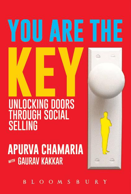 You Are The Key - Unlocking Doors Through Social Selling - Apurva Chamaria with Gaurav Kakkar