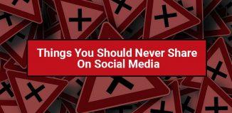Never Share On Social Media