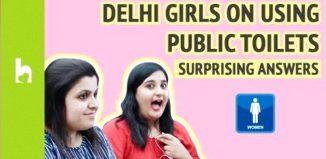 Delhi Girls on Using Public Toilets