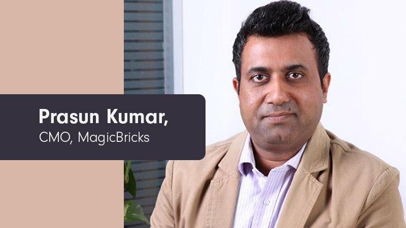 Interview] Prasun Kumar – CMO, MagicBricks sheds light on the