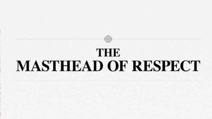 The Masthead Of Respect