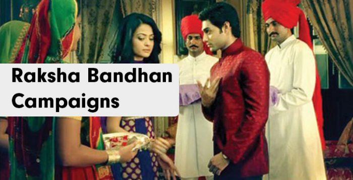 Raksha Bandhan campaaigns