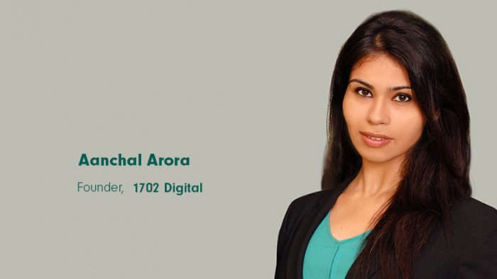 Aanchal Arora, Founder 1702 Digital