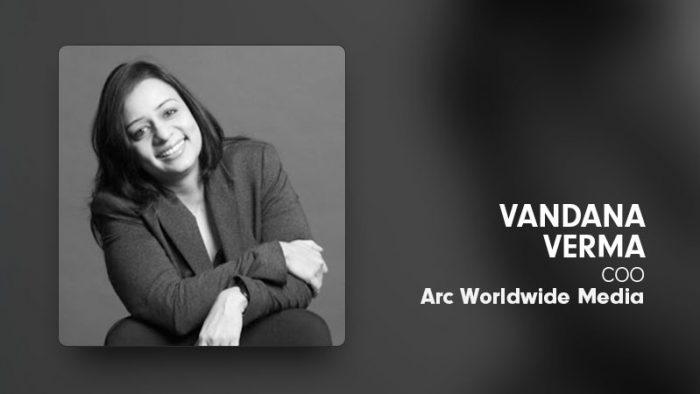 Vandana Verma COO Arc Worldwide