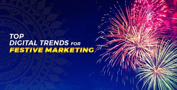 Digital Trends on Festive Marketing