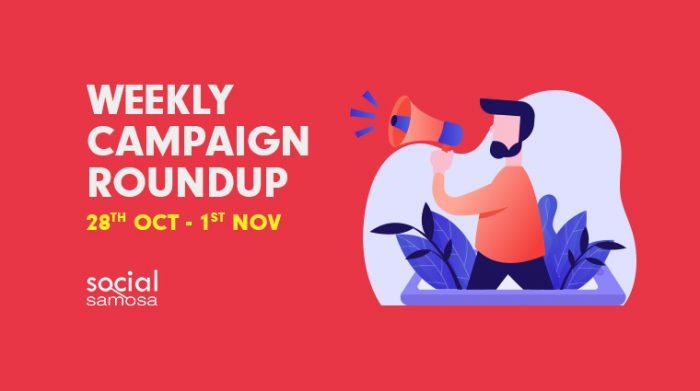 Weekly Campaign Roundup- Oct'19 last week
