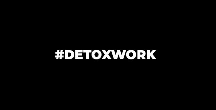 #DetoxWork