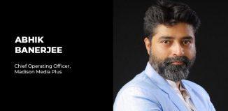 Abhik Banerjee to Chief Operating Officer, Madison Media Plus