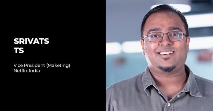 Srivats TS- Netflix india marketing